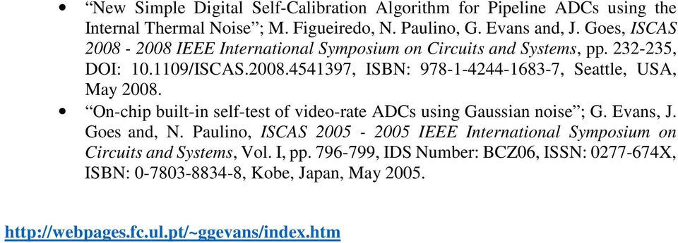 On-chip built-in self-test of video-rate ADCs using Gaussian noise ; G. Evans, J. Goes and, N.
