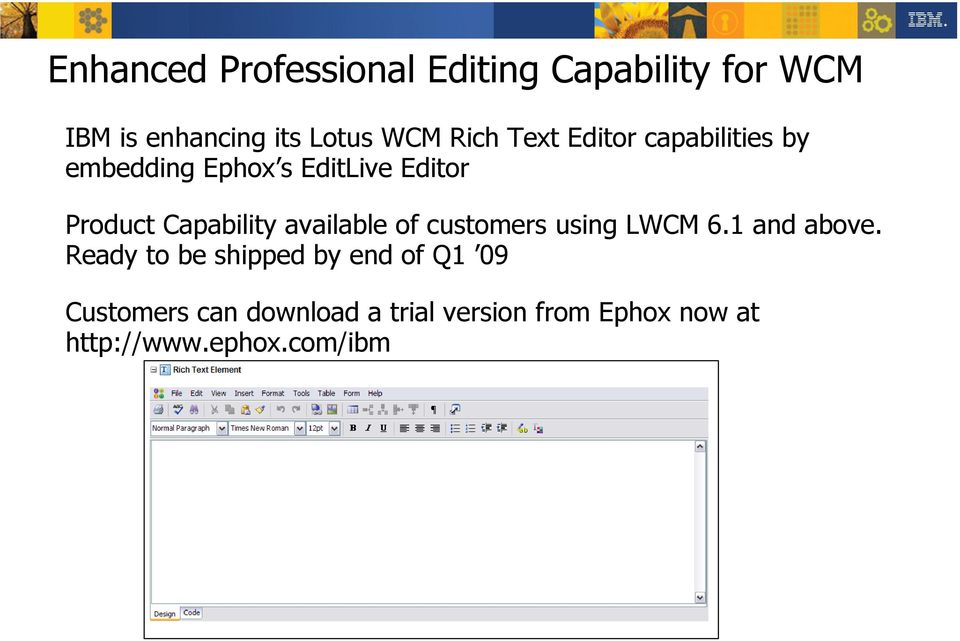 Capability available of customers using LWCM 6.1 and above.