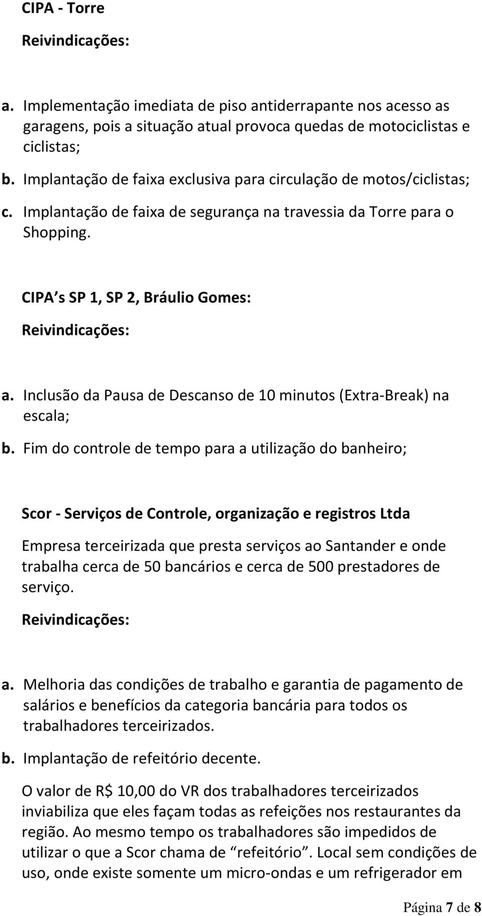 Inclusão da Pausa de Descanso de 10 minutos (Extra-Break) na escala; b.