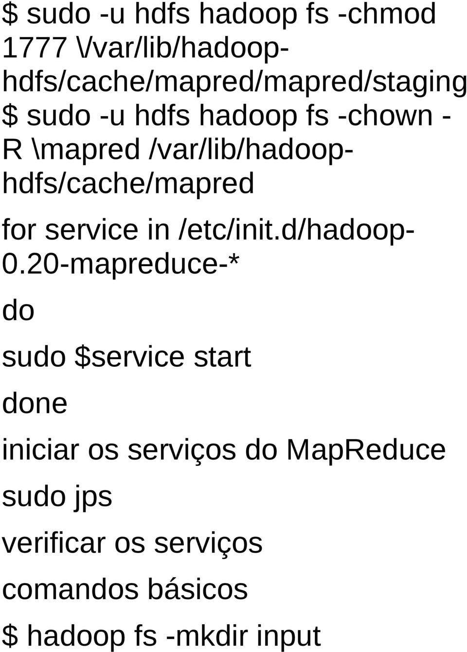 in /etc/init.d/hadoop 0.