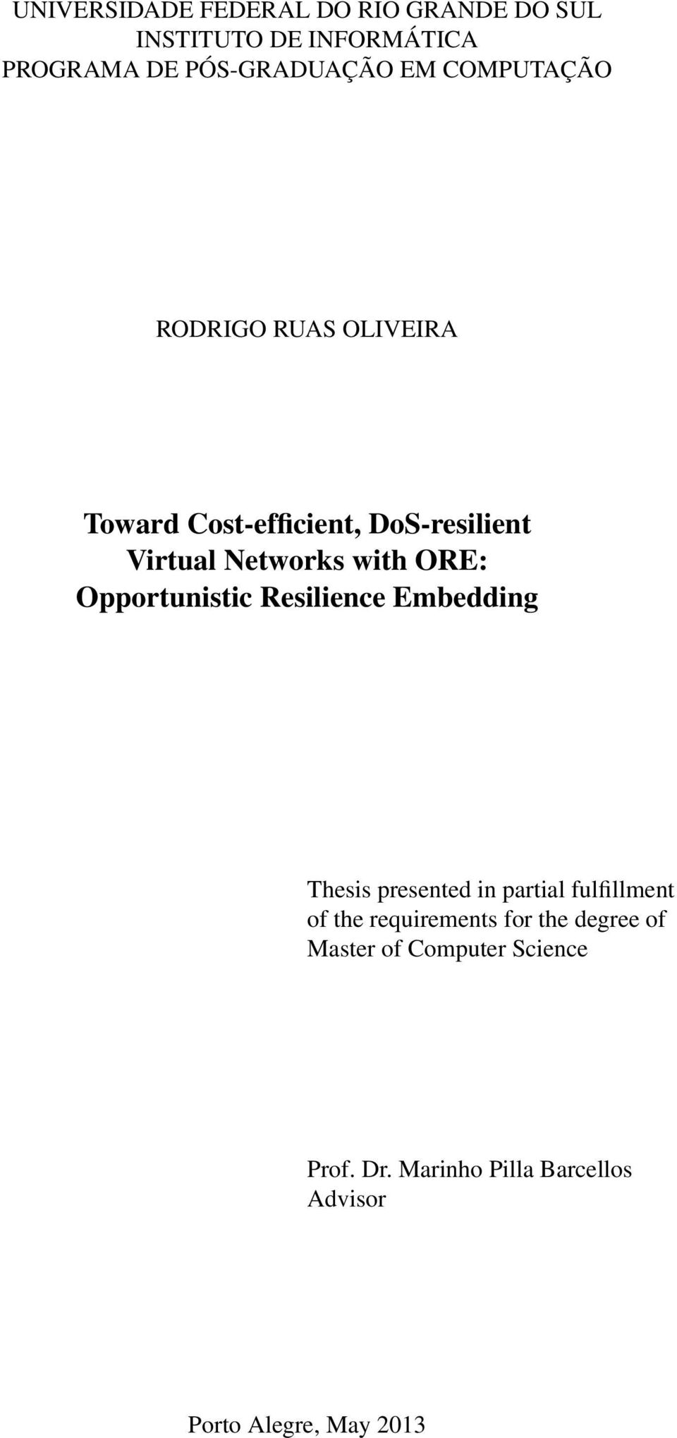 Opportunistic Resilience Embedding Thesis presented in partial fulfillment of the requirements for