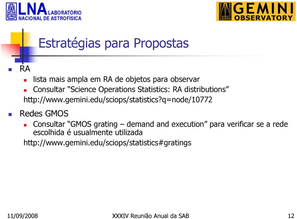 q=node/10772 Redes GMOS Consultar GMOS grating demand and execution para verificar se a rede