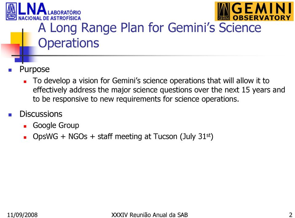 the next 15 years and to be responsive to new requirements for science operations.