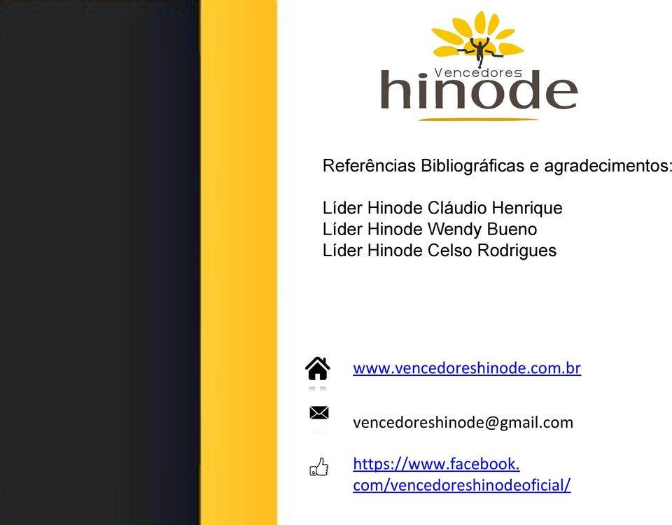 Hinode Celso Rodrigues www.vencedoreshinode.com.