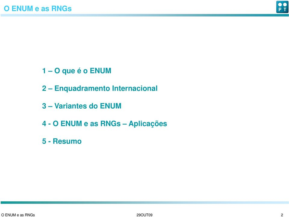 Variantes do ENUM 4 - O ENUM e as RNGs