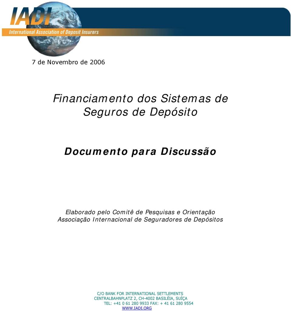 Internacional de Seguradores de C/O BANK FOR INTERNATIONAL SETTLEMENTS