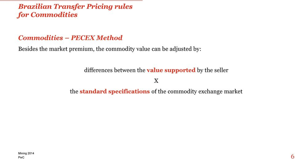 be adjusted by: differences between the value supported by the
