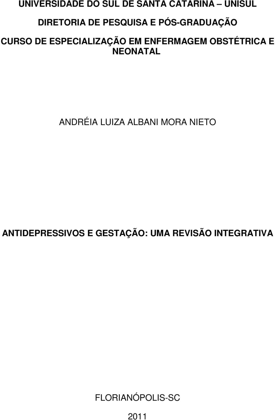 ENFERMAGEM OBSTÉTRICA E NEONATAL ANDRÉIA LUIZA ALBANI MORA