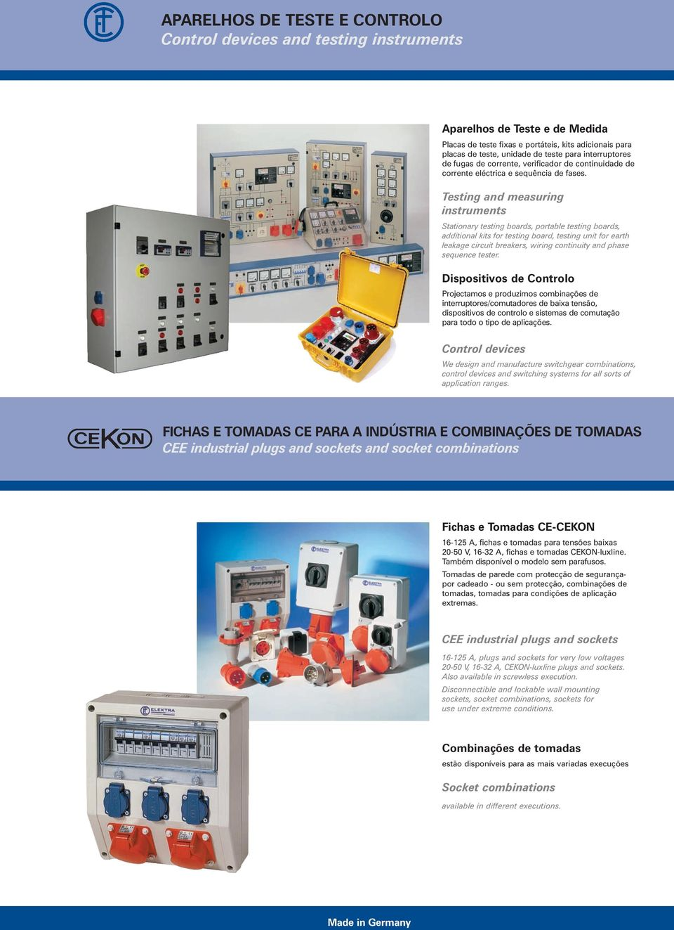 Testing and measuring instruments Stationary testing boards, portable testing boards, additional kits for testing board, testing unit for earth leakage circuit breakers, wiring continuity and phase