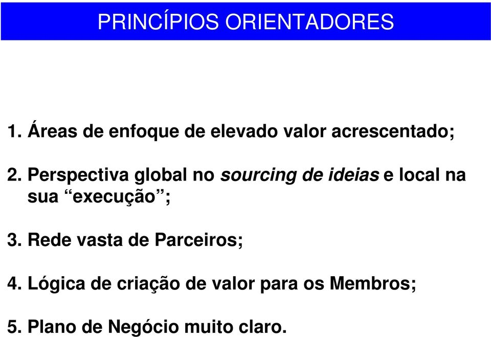 Perspectiva global no sourcing de ideias e local na sua