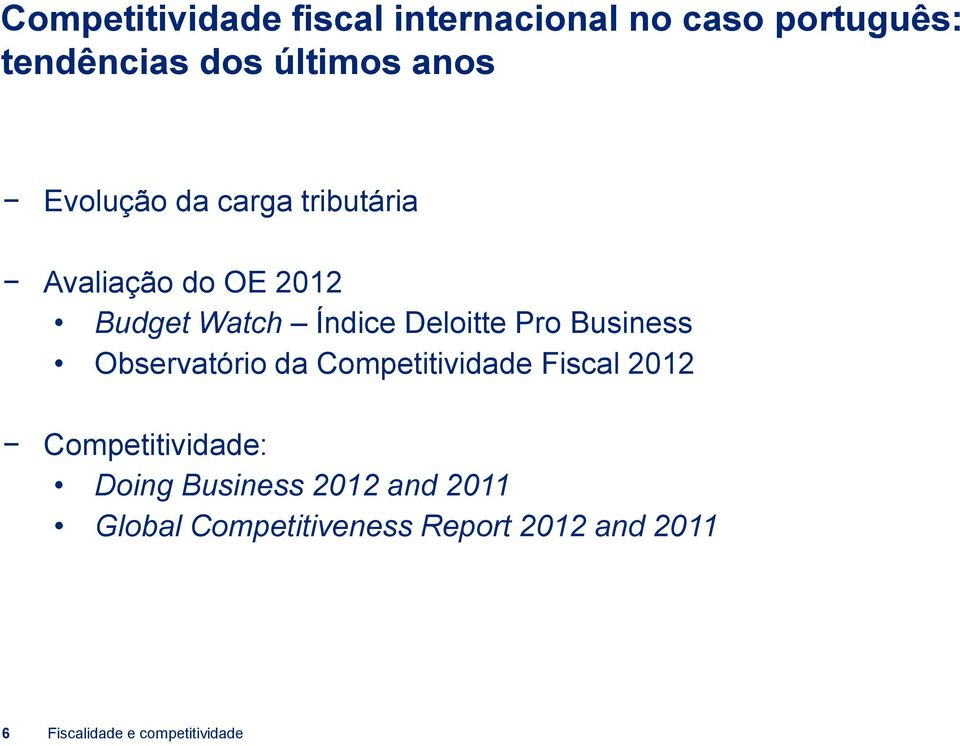Business Observatório da Competitividade Fiscal 2012 Competitividade: Doing Business