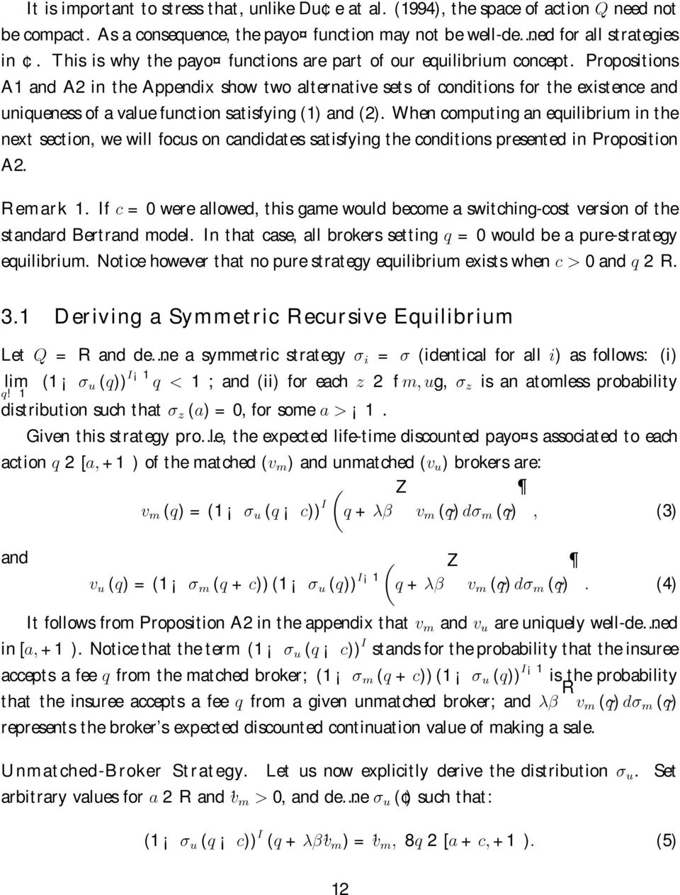 Propositions A1 and A2 in the Appendix show two alternative sets of conditions for the existence and uniqueness of a value function satisfying (1) and (2).