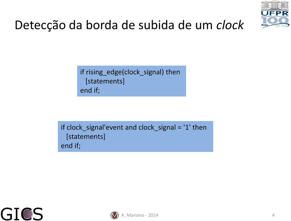 end if; if clock_signal'event and clock_signal