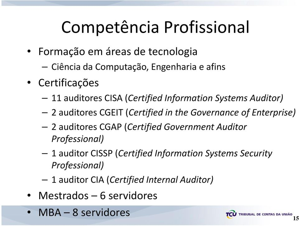 Governance of Enterprise) 2 auditorescgap (Certified Government Auditor Professional) 1 auditor CISSP