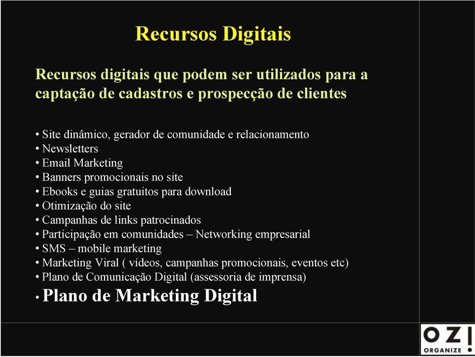 download Otimização do site Campanhas de links patrocinados Participação em comunidades Networking empresarial SMS mobile marketing
