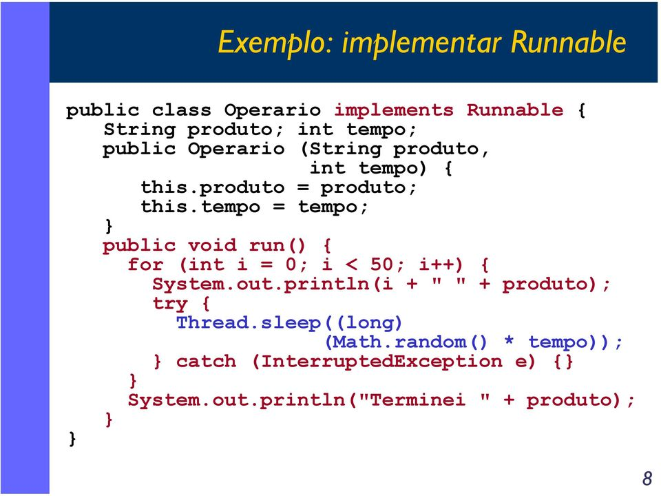 tempo = tempo; public void run() { for (int i = 0; i < 50; i++) { System.out.