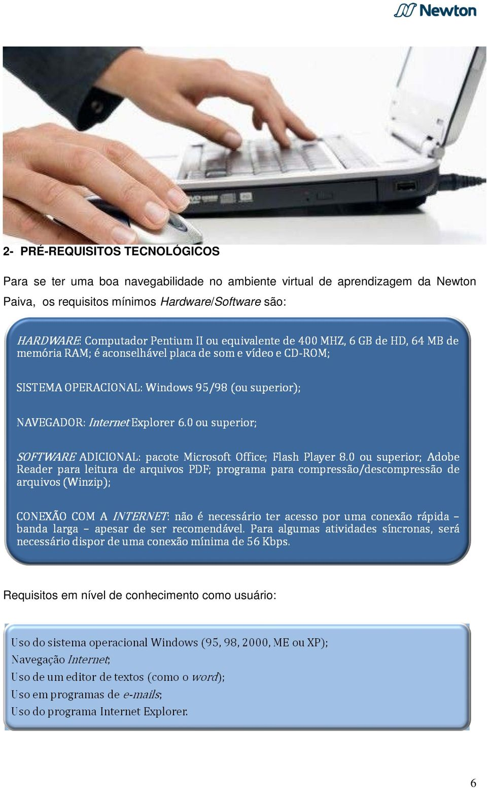 Newton Paiva, os requisitos mínimos Hardware/Software
