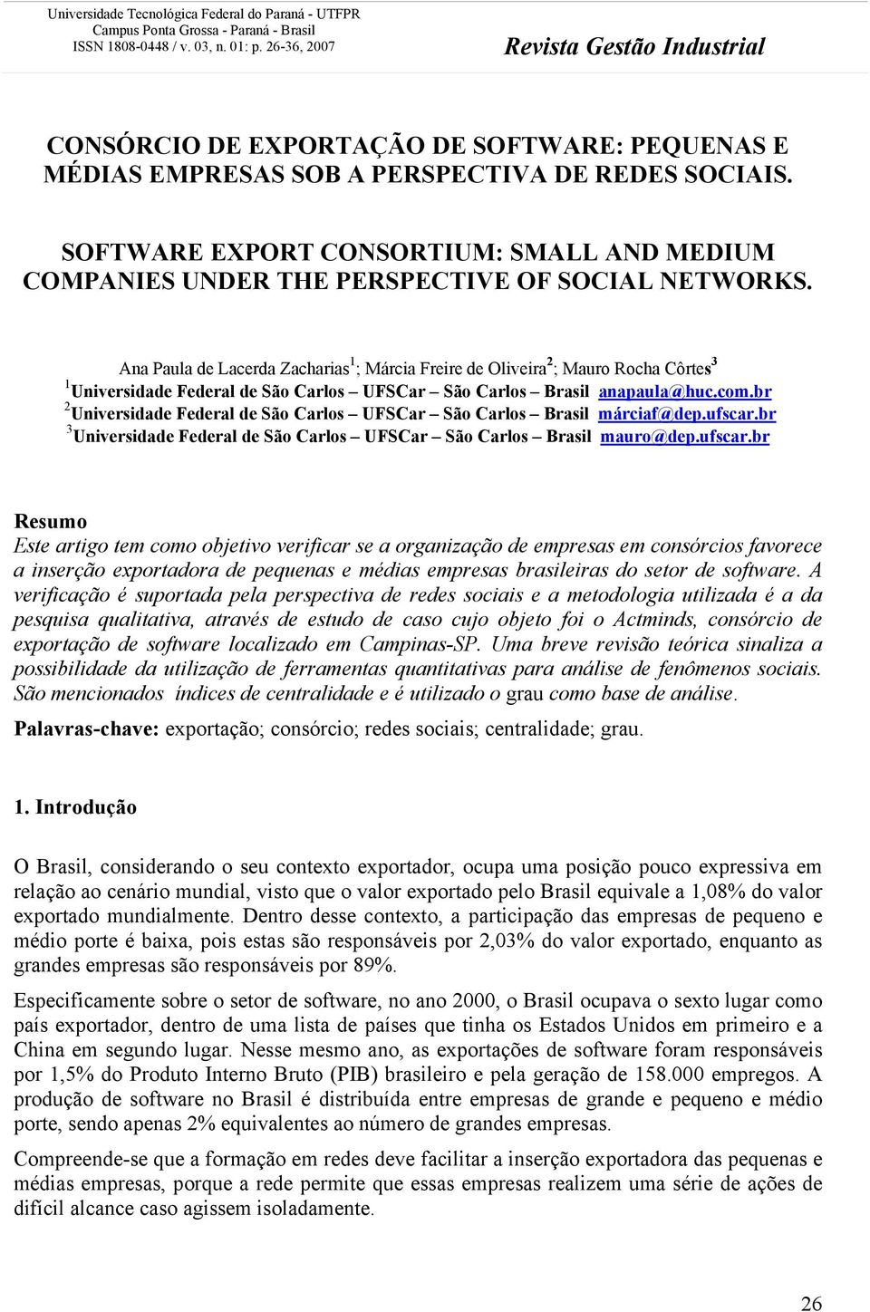 SOFTWARE EXPORT CONSORTIUM: SMALL AND MEDIUM COMPANIES UNDER THE PERSPECTIVE OF SOCIAL NETWORKS.