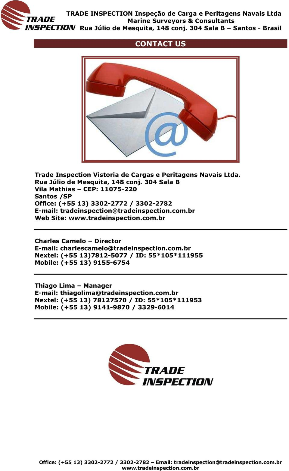 br Web Site: Charles Camelo Director E-mail: charlescamelo@tradeinspection.com.