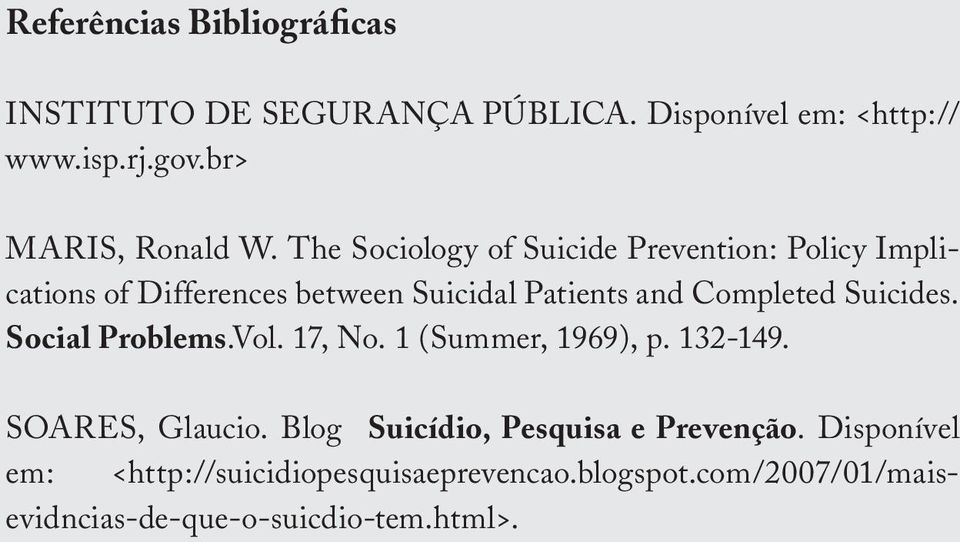 The Sociology of Suicide Prevention: Policy Implications of Differences between Suicidal Patients and Completed