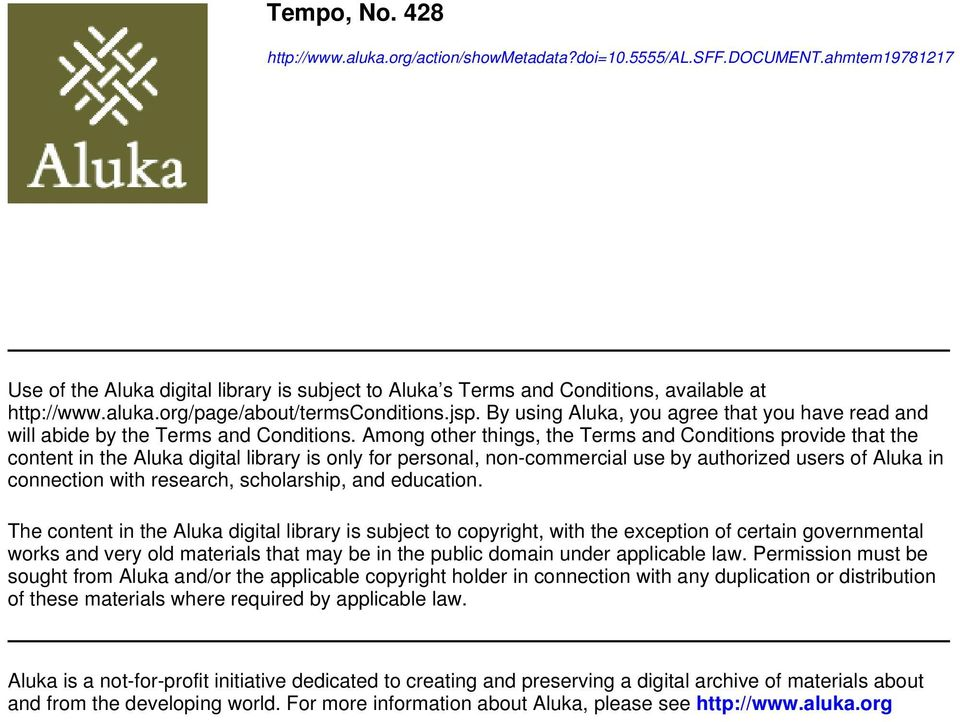 Among other things, the Terms and Conditions provide that the content in the Aluka digital library is only for personal, non-commercial use by authorized users of Aluka in connection with research,
