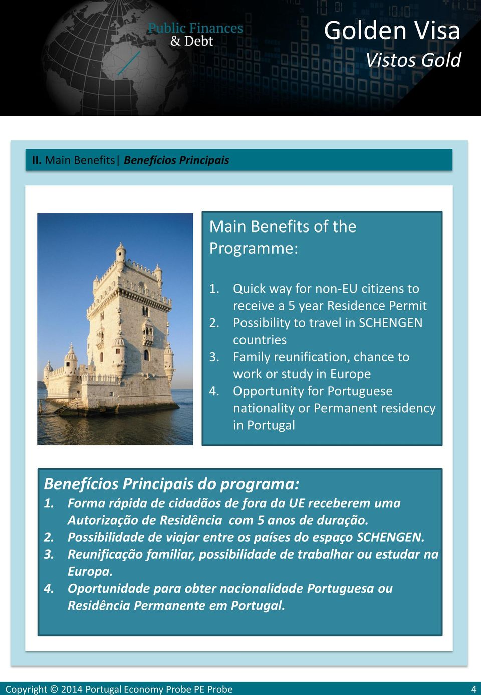 Opportunity for Portuguese nationality or Permanent residency in Portugal Benefícios Principais do programa: 1.