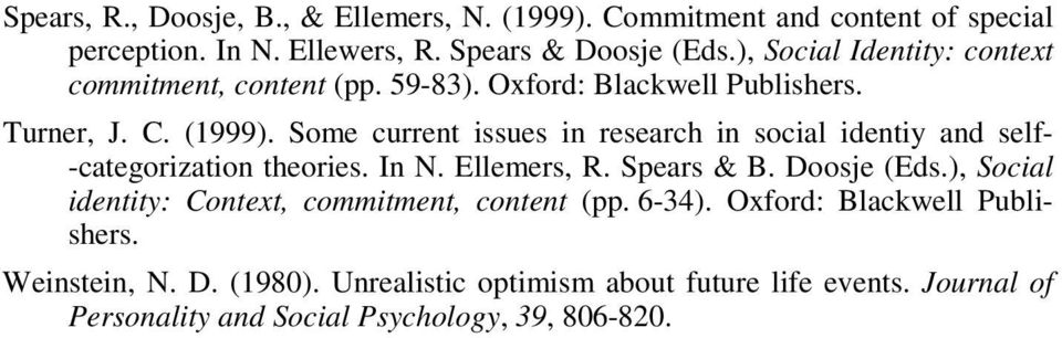 Some current issues in research in social identiy and self- -categorization theories. In N. Ellemers, R. Spears & B. Doosje (Eds.
