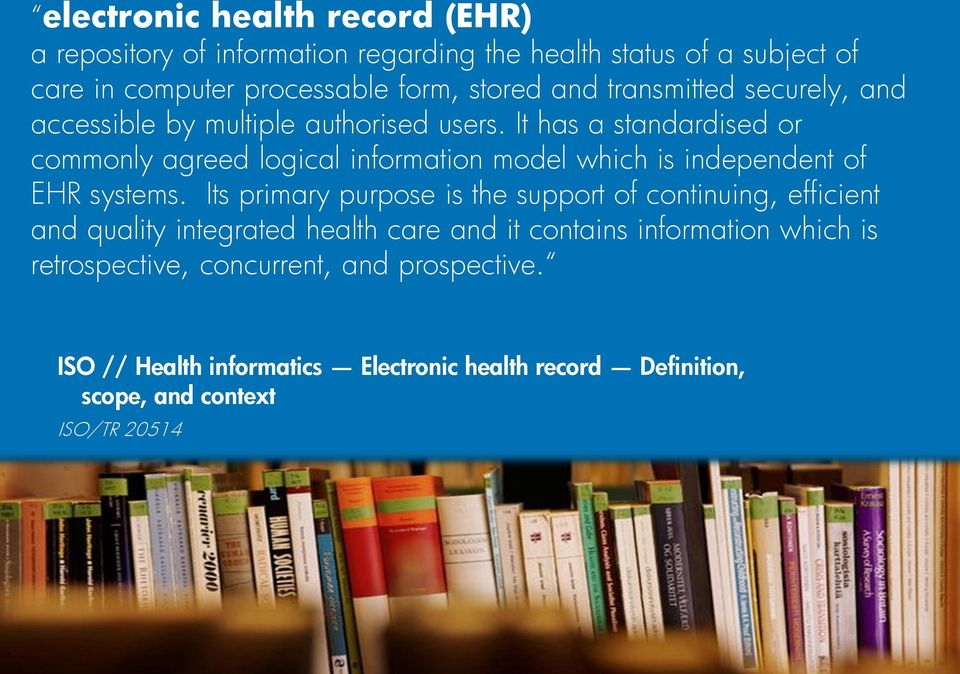 It has a standardised or commonly agreed logical information model which is independent of EHR systems.