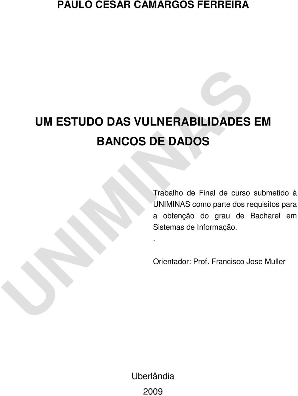 parte ds requisits para a btençã d grau de Bacharel em