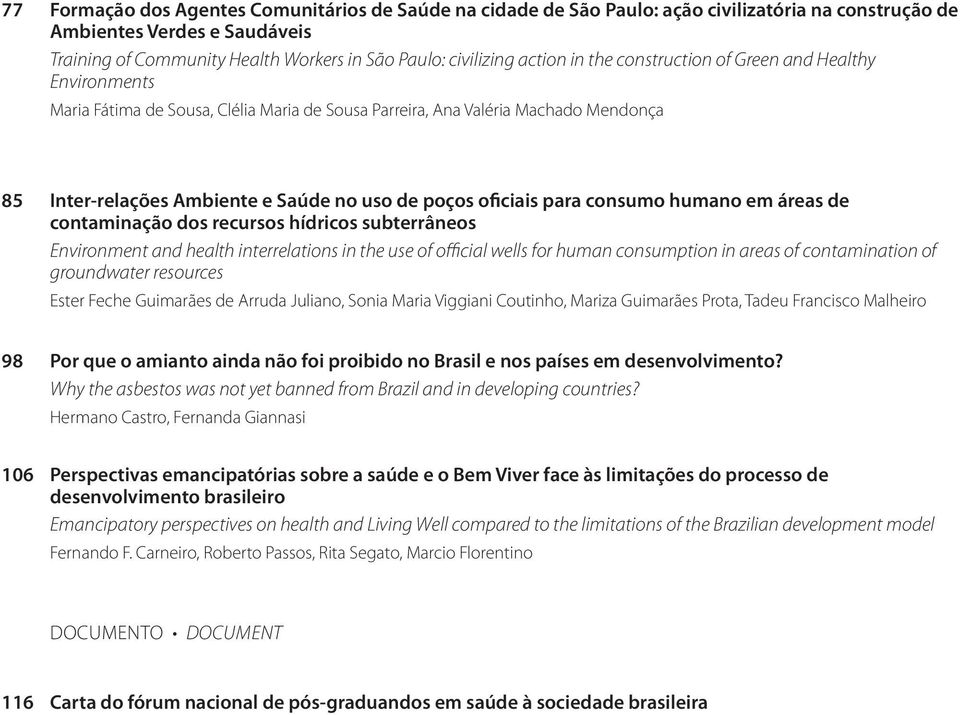 oficiais para consumo humano em áreas de contaminação dos recursos hídricos subterrâneos Environment and health interrelations in the use of official wells for human consumption in areas of