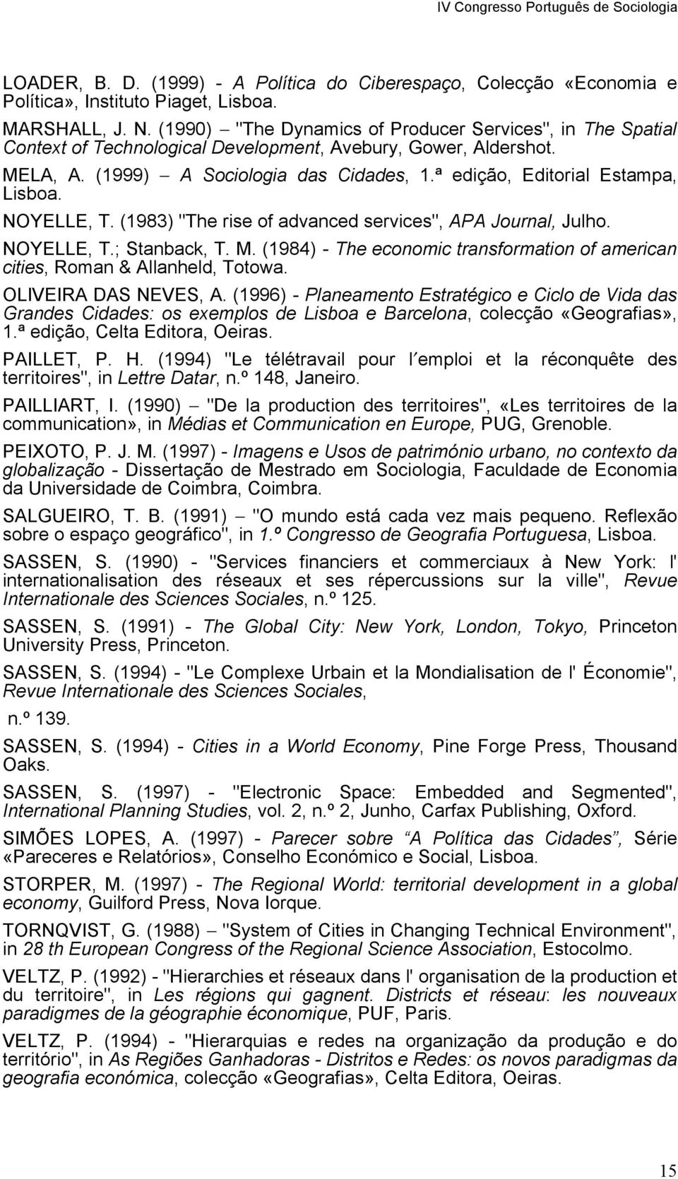 "ª edição, Editorial Estampa, Lisboa. NOYELLE, T. (1983) ""The rise of advanced services"", APA Journal, Julho. NOYELLE, T.; Stanback, T. M."