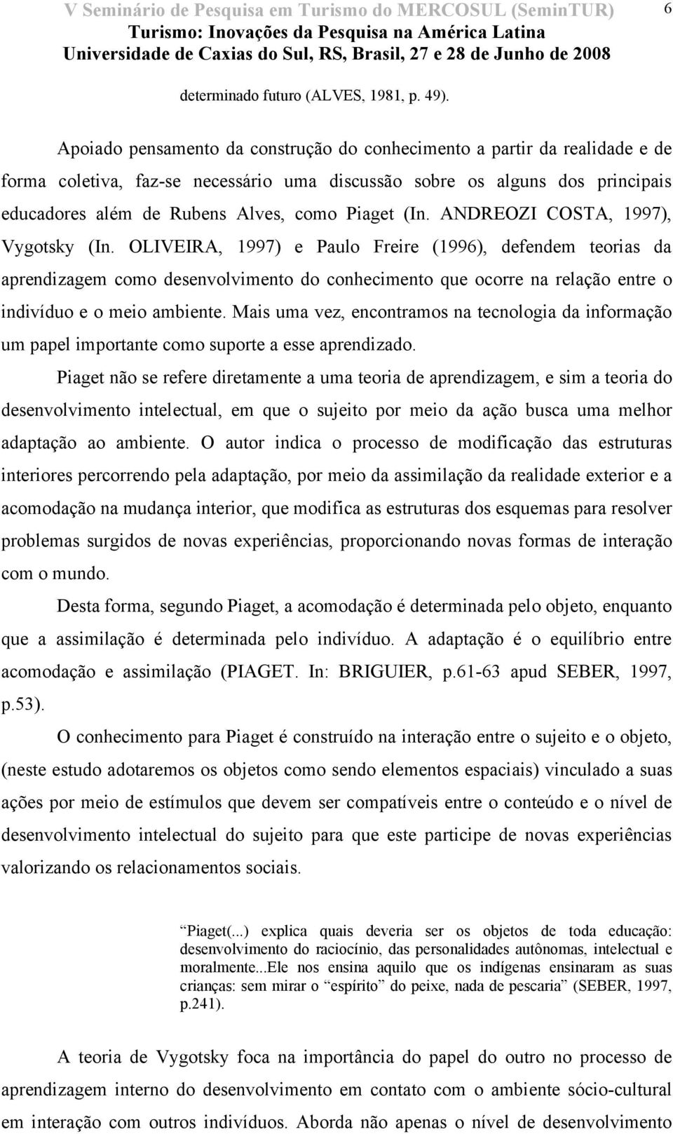 (In. ANDREOZI COSTA, 1997), Vygotsky (In.
