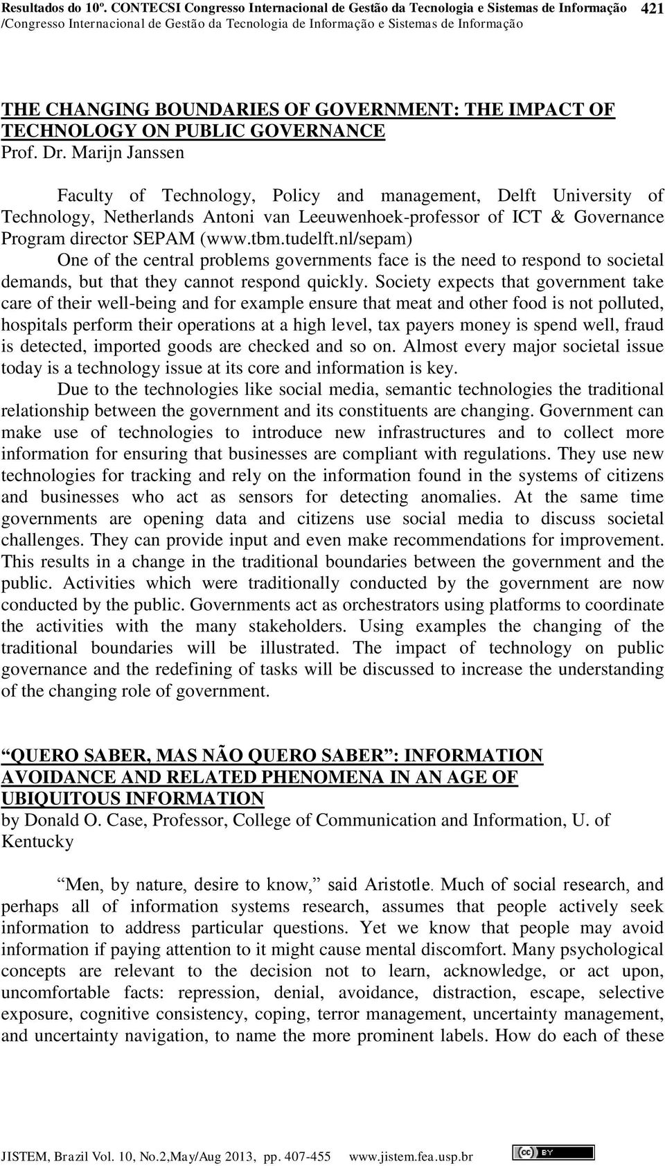OF GOVERNMENT: THE IMPACT OF TECHNOLOGY ON PUBLIC GOVERNANCE Prof. Dr.