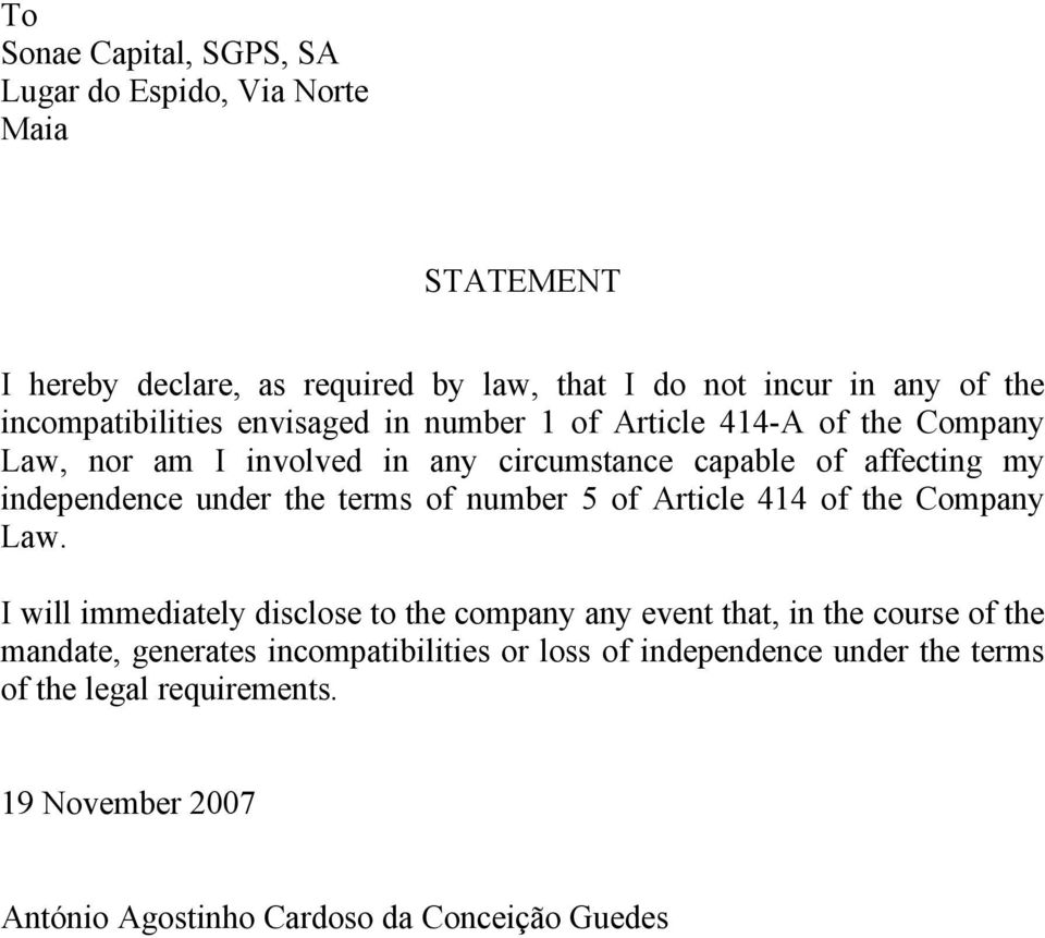 independence under the terms of number 5 of Article 414 of the Company Law.