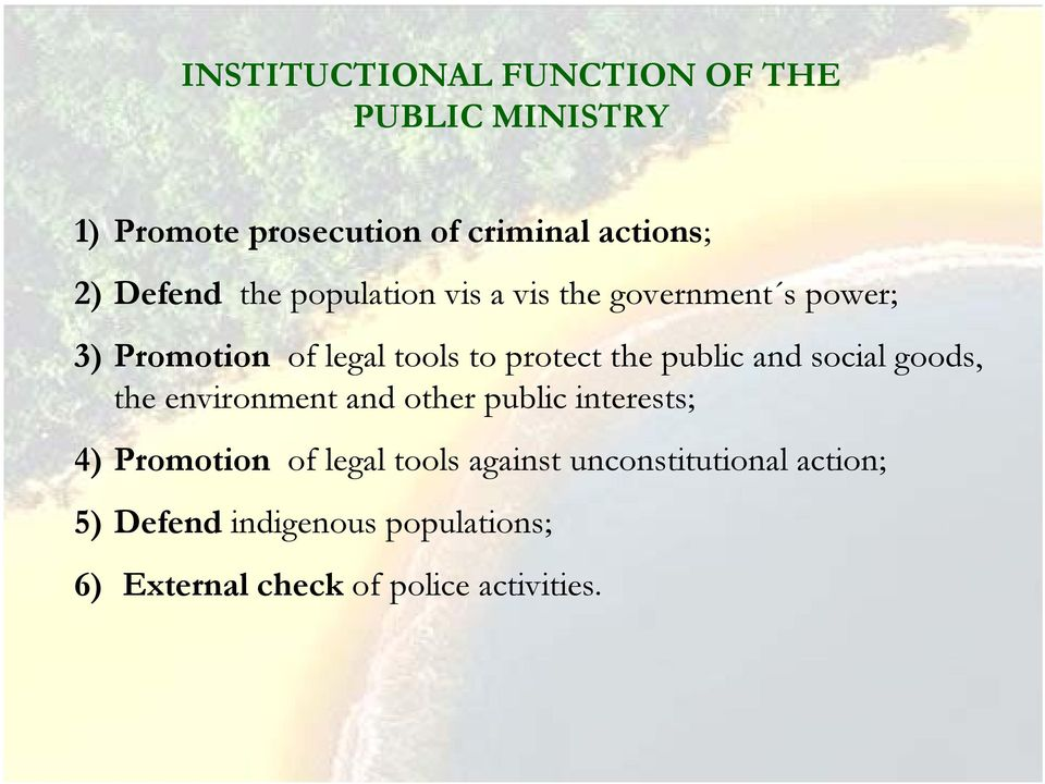 public and social goods, the environment and other public interests; 4) Promotion of legal tools