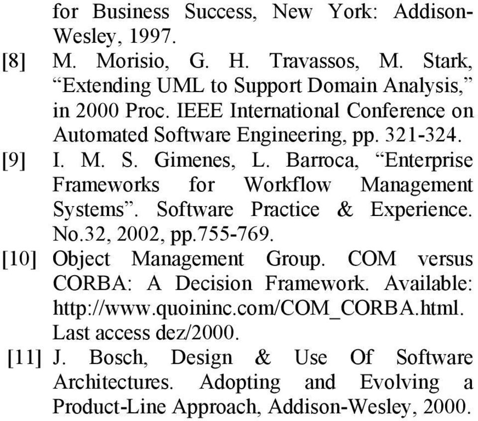 Barroca, Enterprise Frameworks for Workflow Management Systems. Software Practice & Experience. No.32, 2002, pp.755-769. [10] Object Management Group.
