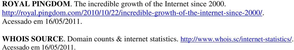 com/2010/10/22/incredible-growth-of-the-internet-since-2000/.
