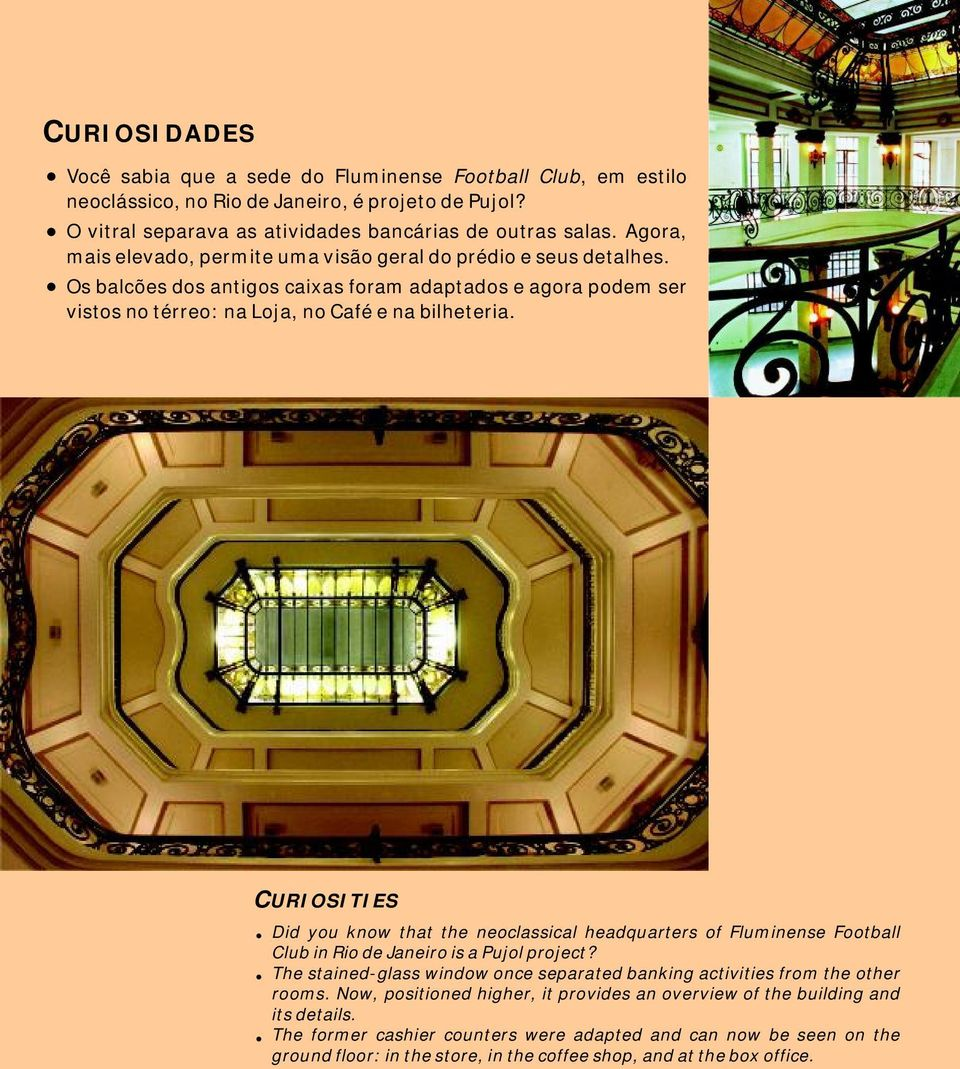 CURIOSITIES Did you know that the neoclassical headquarters of Fluminense Football Club in Rio de Janeiro is a Pujol project?