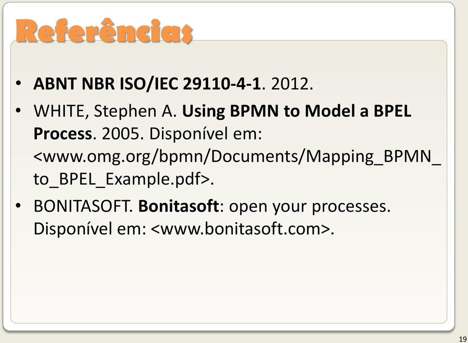 org/bpmn/documents/mapping_bpmn_ to_bpel_example.pdf>. BONITASOFT.