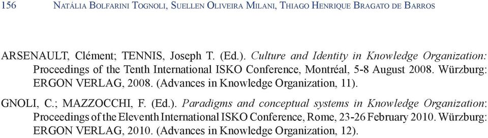 Würzburg: ERGON VERLAG, 2008. (Advances in Knowledge Organization, 11).