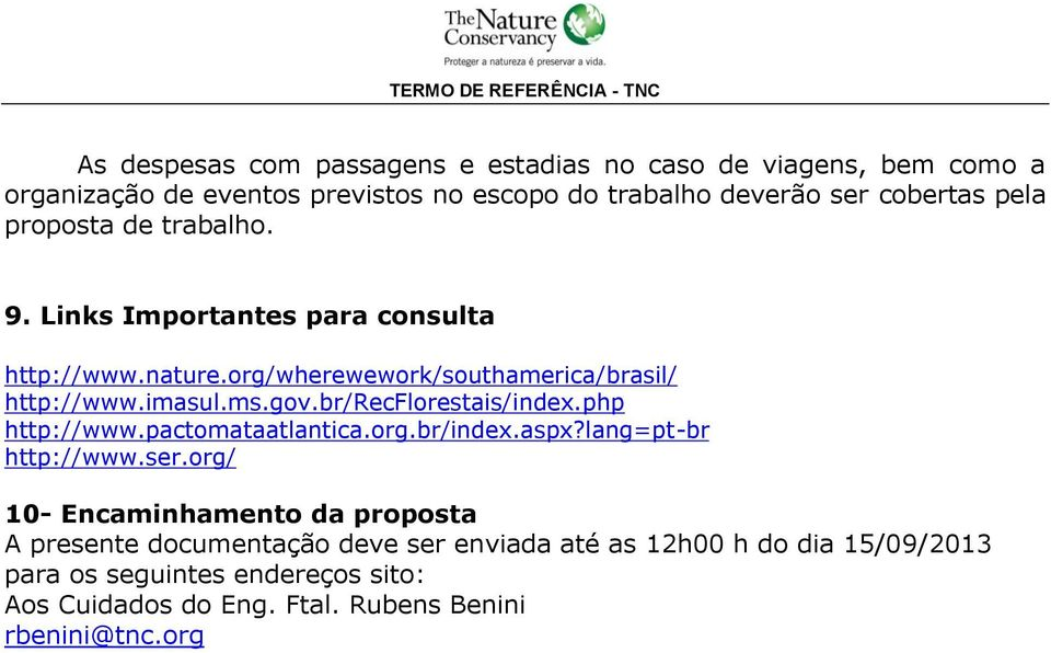 br/recflorestais/index.php http://www.pactomataatlantica.org.br/index.aspx?lang=pt-br http://www.ser.