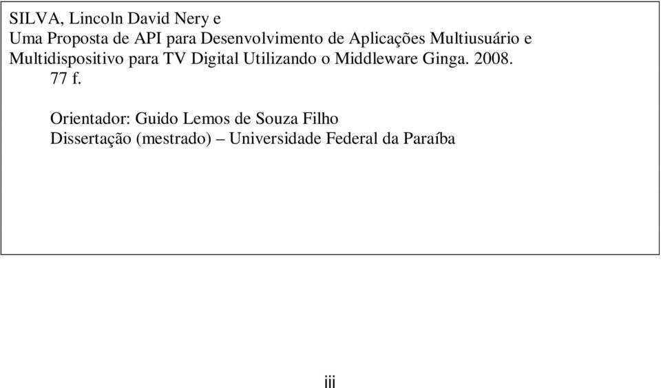 TV Digital Utilizando o Middleware Ginga. 2008. 77 f.