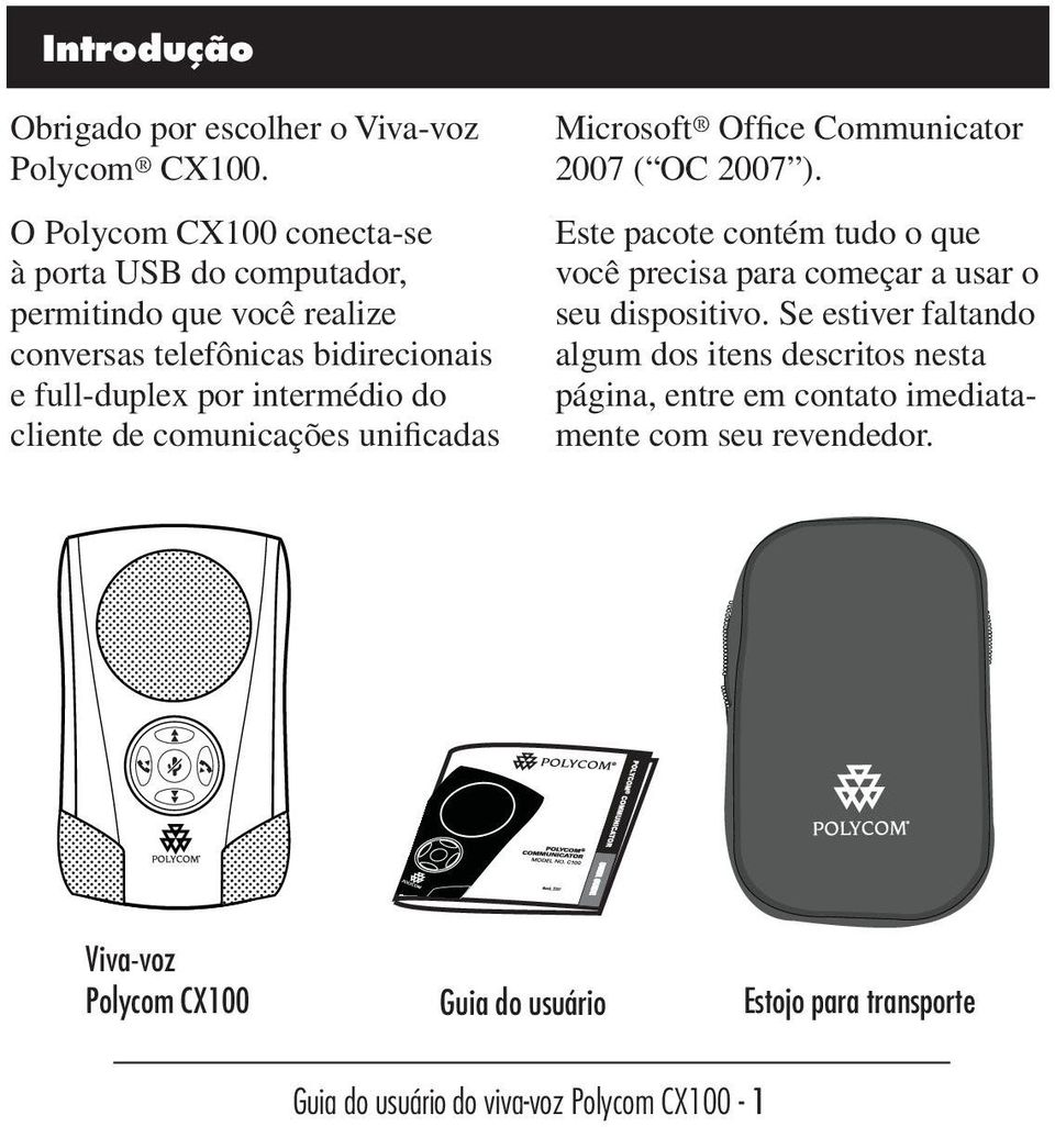 do cliente de comunicações unificadas Microsoft Office Communicator 2007 ( OC 2007 ).