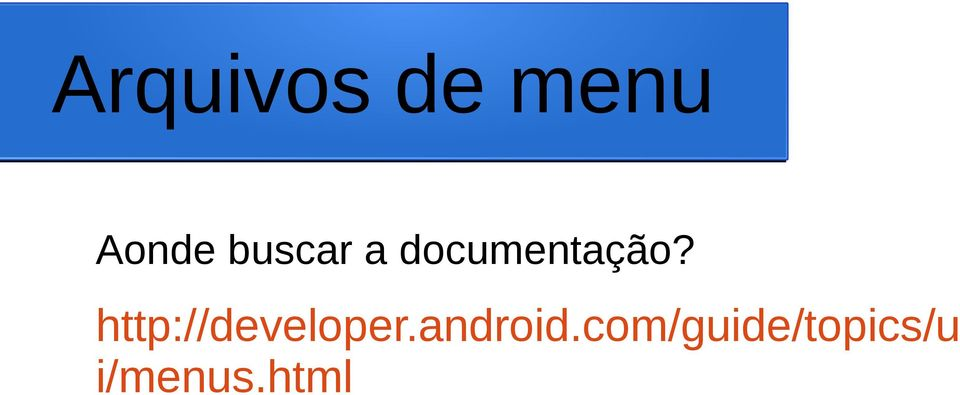 http://developer.android.