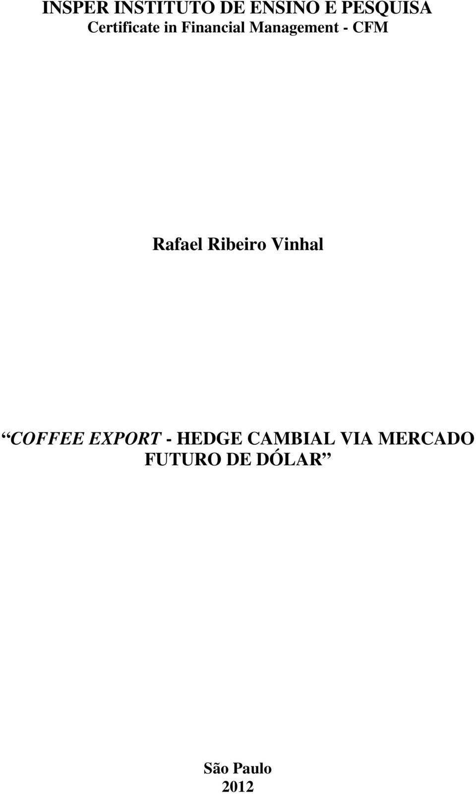 Rafael Ribeiro Vinhal COFFEE EXPORT - HEDGE