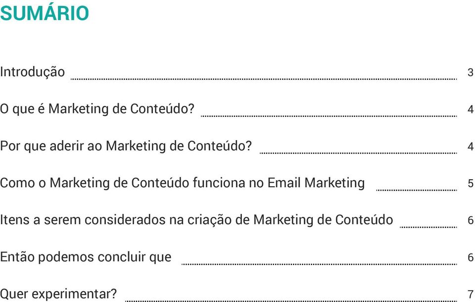 4 Como o Marketing de Conteúdo funciona no Email Marketing 5 Itens