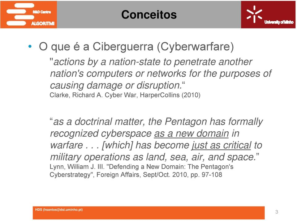 Cyber War, HarperCollins (2010) as a doctrinal matter, the Pentagon has formally recognized cyberspace as a new domain in warfare.