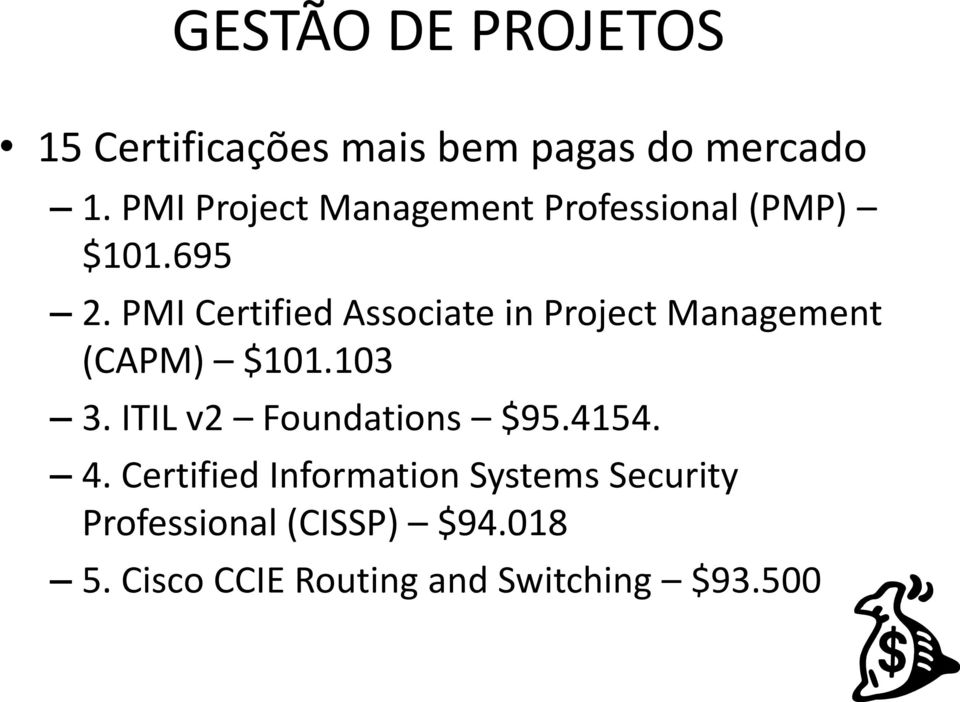 PMI Certified Associate in Project Management (CAPM) $101.103 3.