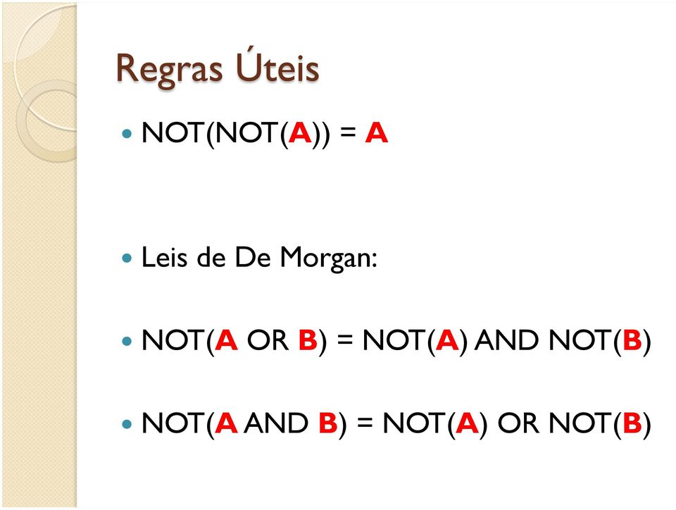 NOT(A OR B) = NOT(A) AND