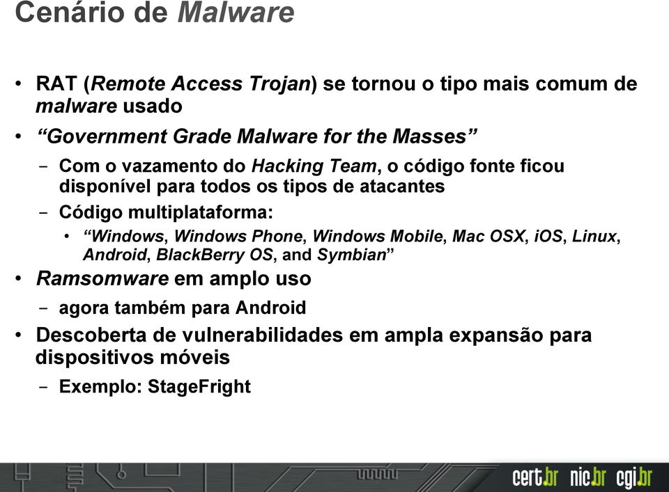 multiplataforma: Windows, Windows Phone, Windows Mobile, Mac OSX, ios, Linux, Android, BlackBerry OS, and Symbian